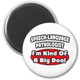 Speech-Language Pathologist...Big Deal 2 Inch Round Magnet