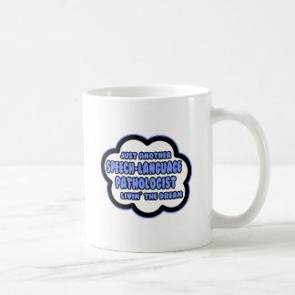 Speech-Language Pathologist .. Livin' The Dream Coffee Mug