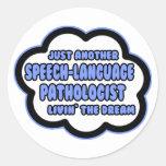 Speech-Language Pathologist .. Livin' The Dream Classic Round Sticker