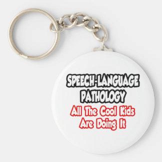 Speech-Language Pathology...All The Cool Kids Key Chain