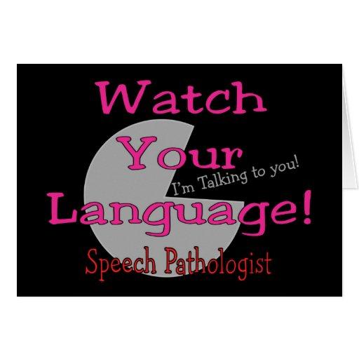 "Speech Pathologist ""Watch Your Language"" Greeting Card"