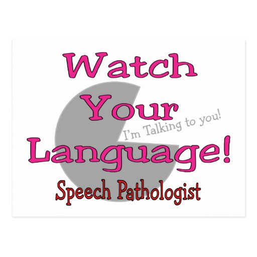 "Speech Pathologist ""Watch Your Language"" Post Cards"