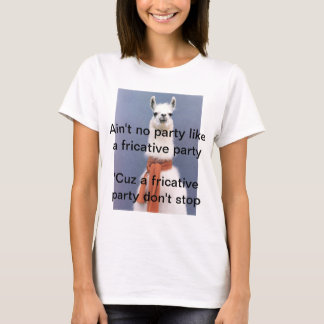 Speech Pathology t-shirt - Fricative joke
