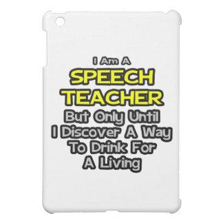 Speech Teacher .. Drink for a Living iPad Mini Case