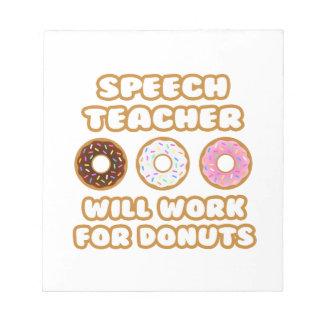 Speech Teacher .. Will Work For Donuts Scratch Pads