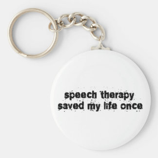 Speech Therapy Saved My Life Once Keychain