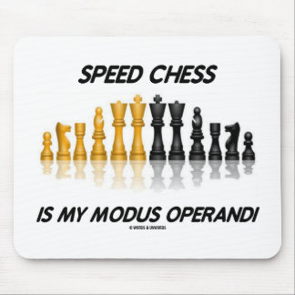 Speed Chess Is My Modus Operandi Reflective Chess Mouse Pad