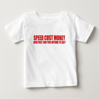 speed costs baby T-Shirt