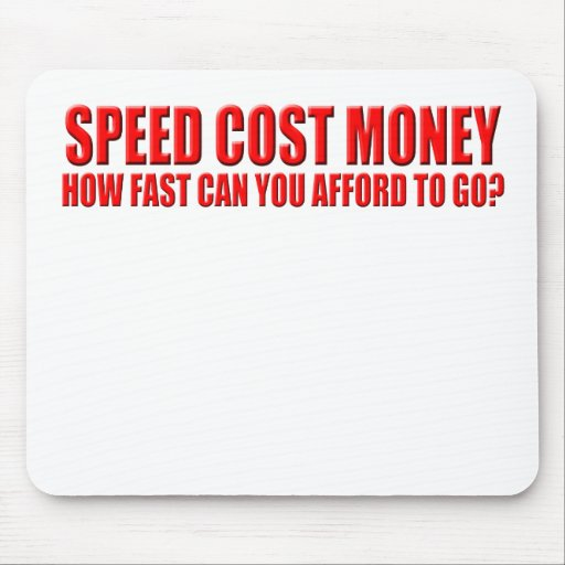 speed costs mousepads