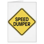 Speed Dumper Greeting Cards