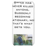 Speed Has Never Killed Anyone's iPhone iPhone 5C Covers