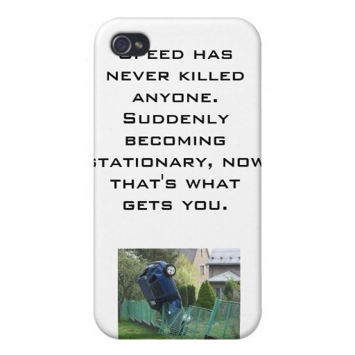 Speed Has Never Killed Anyone's iPhone iPhone 4 Cases