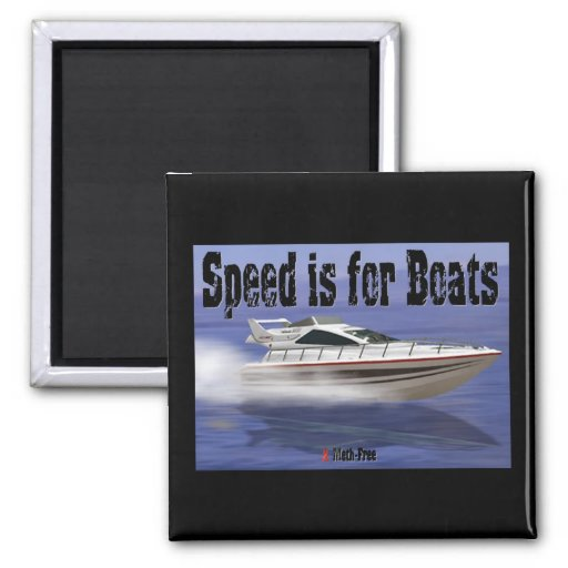 Speed is for Boats 2 Inch Square Magnet
