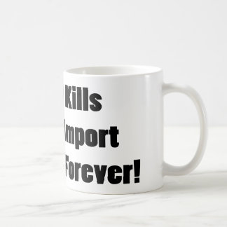 Speed Kills Buy An Import And Live Forever Coffee Mug