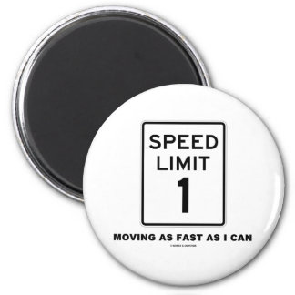 Speed Limit 1 Moving As Fast As I Can (Humor) 2 Inch Round Magnet