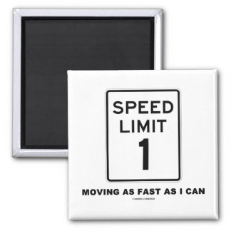 Speed Limit 1 Moving As Fast As I Can (Humor) 2 Inch Square Magnet
