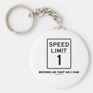 Speed Limit 1 Moving As Fast As I Can (Humor) Basic Round Button Keychain