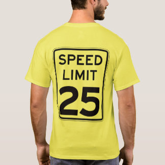 Speed Limit 25: on back: multiple styles/colors T-Shirt