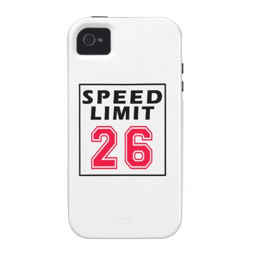 Speed limit 26 birthday designs iPhone 4 covers