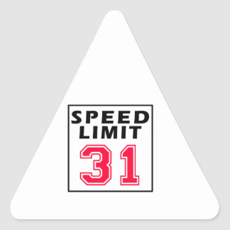 Speed limit 31 birthday designs triangle stickers