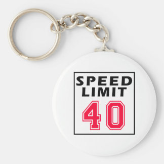 Speed limit 40 birthday designs keychain