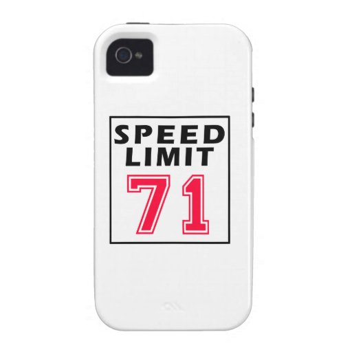 Speed limit 71 birthday designs vibe iPhone 4 cases
