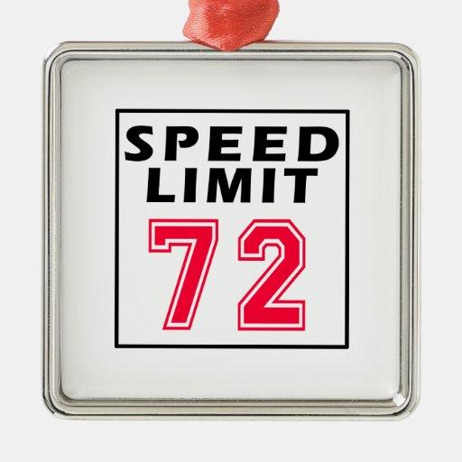 Speed limit 72 birthday designs square metal christmas ornament