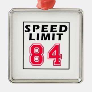 Speed limit 84 birthday designs metal ornament
