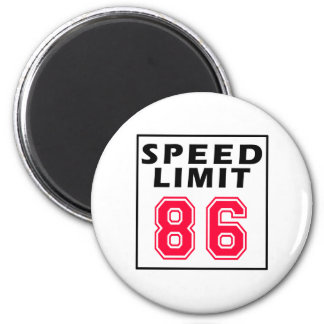 Speed limit 86 birthday designs fridge magnets