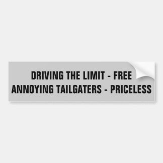 Speed Limit Free, Annoying Tailgaters Priceless Bumper Sticker