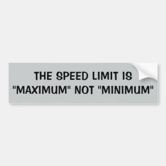 Speed Limit: Maximum Not Minimum Bumper Sticker