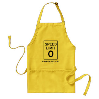 Speed Limit Zero (0) High On Entropy (Sign Humor) Adult Apron