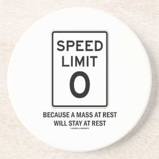 Speed Limit Zero Because A Mass At Rest Will Stay Drink Coaster