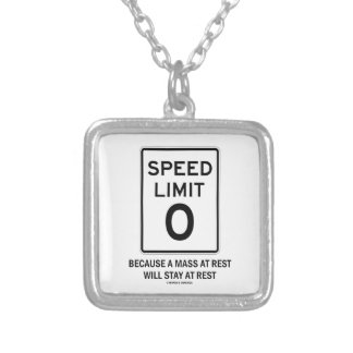 Speed Limit Zero Because A Mass At Rest Will Stay Square Pendant Necklace