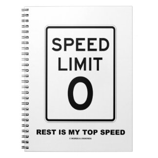 Speed Limit Zero Rest Is My Top Speed Sign Spiral Notebook