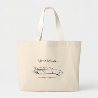 Speed Limits...are mostly suggestions! Large Tote Bag