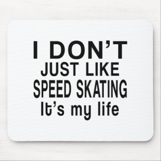 SPEED SKATING IS MY LIFE MOUSE PAD
