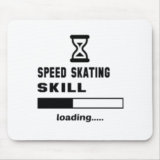 Speed Skating skill Loading...... Mouse Pad