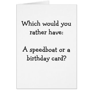 Speedboat or birthday card? card