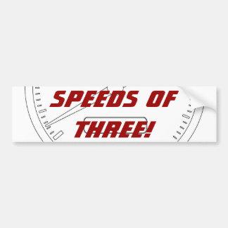 Speeds of THREE! Bumper Sticker