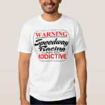 Speedway Motorcycle Racing can be addictive Tees
