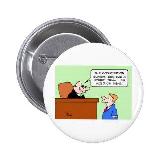 speedy trial constitution hold on tight 2 inch round button