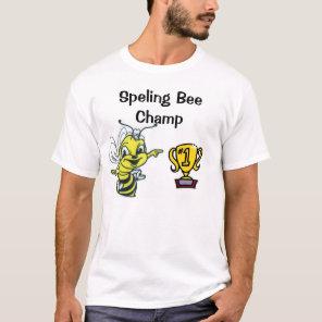 speling bee champ T-Shirt