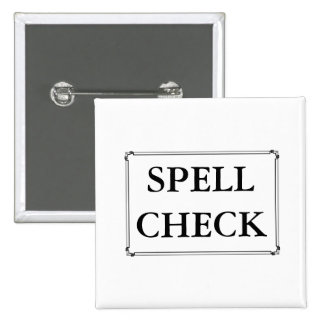 SPELL CHECK Black White Letters Funny Pin Button
