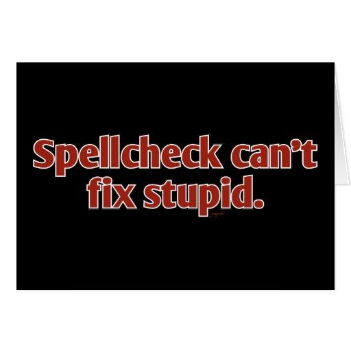Spellcheck can't fix Stupid Card