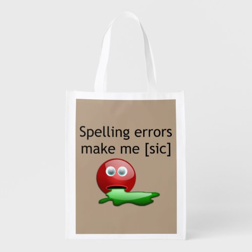 Spelling Errors Make Me [sic] Reusable Grocery Tote