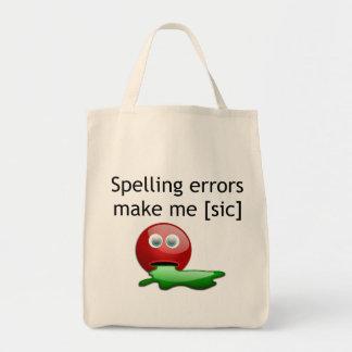 Spelling Errors Make Me [sic] Tote Bag