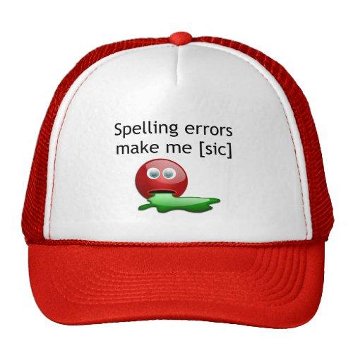 Spelling Errors Make Me [sic] Trucker Hat