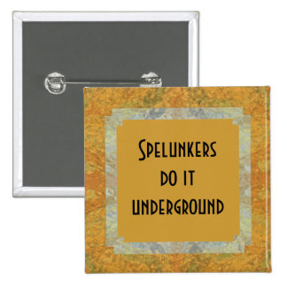 Spelunkers do it underground pins
