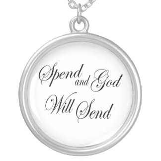 Spend and God Will Send - Old English Proverb Necklace